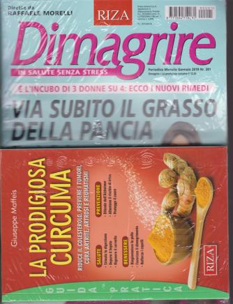 Dimagrire - + il libro - La prodigiosa curcuma - n. 201 - mensile - gennaio 2019 -