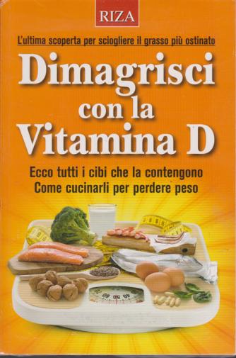 Dimagrire - n. 201 - Dimagrisci con la Vitamina D - gennaio 2019 -
