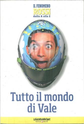 Tutto il mondo di VALE  by Gazzetta dello sport  (2008)