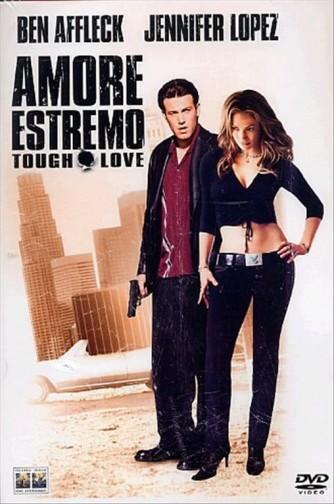 Amore Estremo - Tough Love - Ben Affleck, Jennifer Lopez - DVD