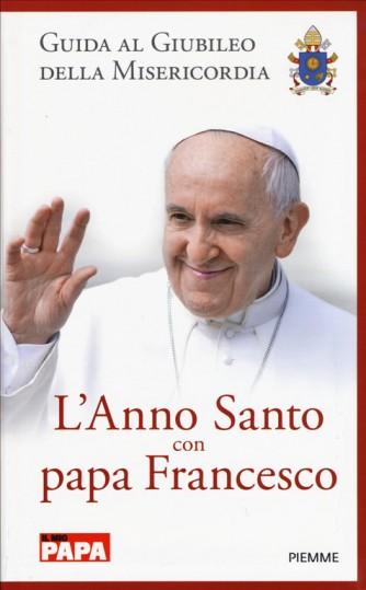 L'anno santo con papa Francesco. Guida al giubileo della misericordia