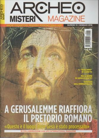 ARCHEO MISTERI MAGAZINE - Mensile N. 15 Gennaio 2016