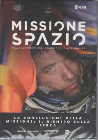 Missione Spazio Dvd 7° - Conclusione della missione: rientro sulla terra