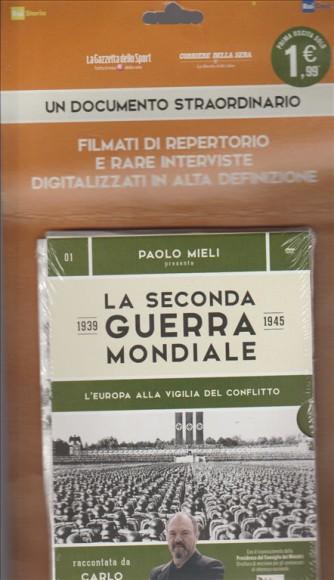 LA SECONDA GUERRA MONDIALE PRESENTATA DA PAOLO MIELI. L'EUROPA ALLA VIGILIA DEL CONFLITTO. RACCONTATA DA CARLO LUCARELLI N.1