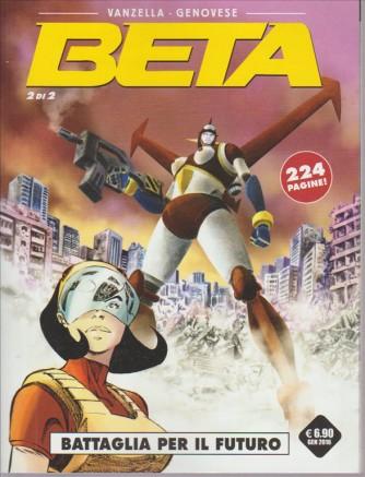 BETA. BATTAGLIA PER IL FUTURO. N. 2 224 PAGINE!