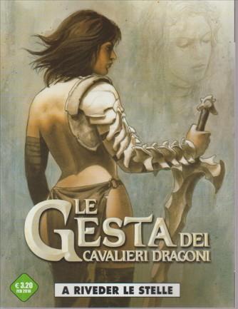 LE GESTA DEI CAVALIERI DRAGONI. A RIVEDER LE STELLE. N. 4