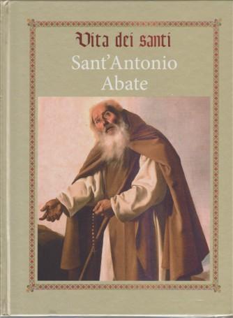 VITA DEI SANTI. Sant'Antonio Abate. I GRANDI PROTAGONISTI DEL CRISTIANESIMO N.7
