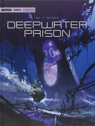 Deepwater prison di Bec/Raffaele - Mondadori comics