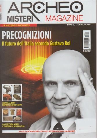 ARCHEO MISTERI MAGAZINE N. 17 MARZO 2016