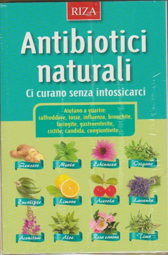 """Antibiotici Naturali """"Ci curano senza intossIcarci""""- edizione RIZA"""