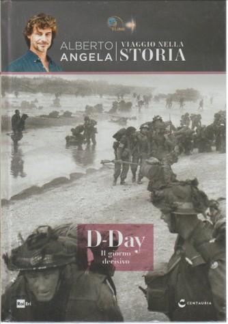 Viaggio Nella Storia - Vol.12 - D-DAY il giorno decisivo
