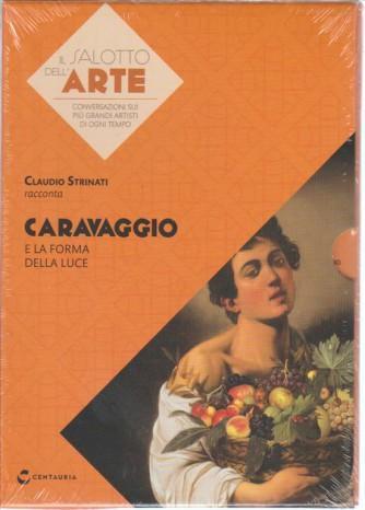 IL SALOTTO DELL'ARTE. Claudio Strinati racconta CARAVAGGIO e la forma della luce