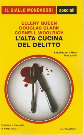 L'ALTA CUCINA DEL DELITTO. IL GIALLO MONDADORI. SPECIALI. 2 ROMANZI + 1 RACCONTO. N.78. BANCHETTO CON LA MORTE IN TRE PORTATE. APRILE 2016
