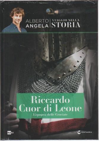 VIAGGIO NELLA STORIA. ALBERTO ANGELA. RICCARDO CUOR DI LEONE. L'EPOPEA DELLE CROCIATE.  MEDIOEVO.