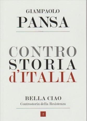 CONTRO STORIA D'ITALIA. BELLA CIAO CONTROSTORIA DELLA RESISTENZA. DI GIAMPAOLO PANSA. N. 2