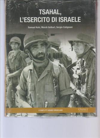 TSAHAL, l'esercito di ISRAELE di Samuel Katz, Marsh Gelbart, Sergio Catignani