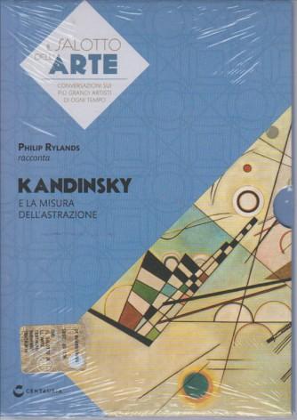 L SALOTTO DELL'ARTE Philip Rynalds racconta KANDINSKY e la misura dell'astrazione
