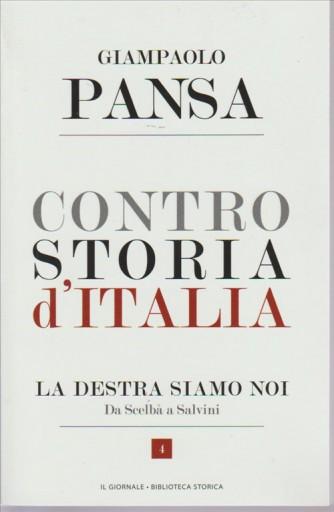CONTRO STORIA D'ITALIA. GIAMPAOLO PANSA. LA DESTRA SIAMO NOI. N. 4 DA SCELBA A SALVINI