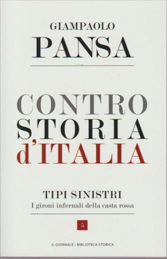 CONTRO STORIA D'ITALIA. DI GIAMPAOLO PANSA. TIPI SINISTRI. I GIRONI INFERNALI DELLA CASTA ROSSA. N. 5