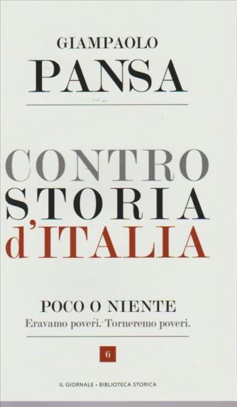 GIAMPAOLO PANSA. CONTRO STORIA D'ITALIA. POCO O NIENTE. ERAVAMO POVERI. TORNEREMO POVERI. N. 6
