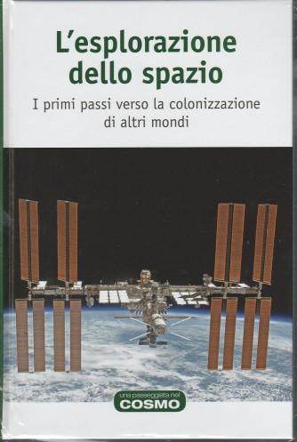 L'esplorazione dello spazio - collana Una passeggiata nel Cosmo - Rba editore
