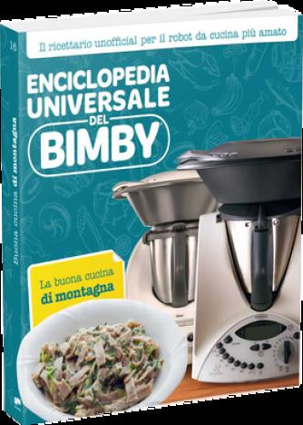 Enciclopedia Universale del Bimby N° 16 La buona cucina di montagna