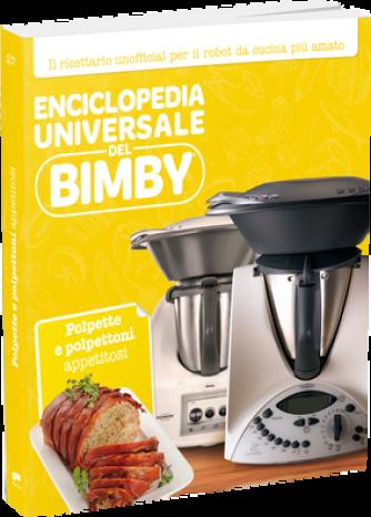 Enciclopedia Universale del Bimby N° 27 Polpette e polpettoni appetitosi