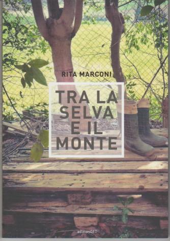 Tra la selva e il monte di Rita Marconi - edizioni GEI