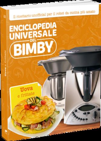 Enciclopedia Universale del Bimby N° 23 Uova e frittate