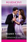 Harmony Collezione - Tentazione a corte Di Maisey Yates