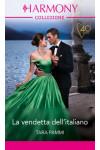 Harmony Collezione - La vendetta dell'italiano Di Tara Pammi