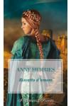 Harmony I Romanzi Storici - Riscatto d'amore Di Anne Herries