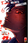 Ti Amo Ma Fatti Ammazzare - N° 6 - Kodama 24 - Panini Comics
