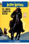 Jerry Spring - N° 8 - Il Mio Amico Red - Collana Western La Gazzetta Dello Sport