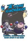 A Come Ignoranza - N° 10 - A Come Ignoranza - Panini Comics