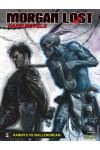 Morgan Lost Dark Novels - N° 5 - Rabbits Vs Wallendream - Bonelli Editore