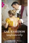 Harmony I Romanzi Storici - Spogliando Lilly Di Gail Ranstrom