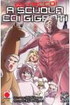 A Scuola Con I Giganti - N° 9 - Attacco! A Scuola Con I Giganti - Manga Hero Planet Manga