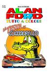 Alan Ford Tutto A Colori - N° 61 - La Testa Di Coccodrillo - 1000 Volte Meglio Publishing
