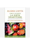 Cibo e scienza - La dieta Smart Food di Eliana Liotta
