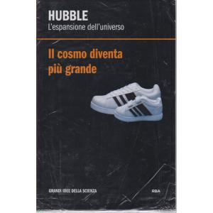 Grandi idee della scienza -Hubble - L'espansione dell'universo -  n. 29  - settimanale - 28/5/2021 - copertina rigida