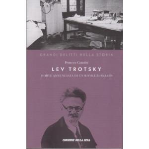 Grandi delitti nella storia -Lev Trotsky - morte annunciata di un rivoluzionario-   n. 25 settimanale - 157 pagine