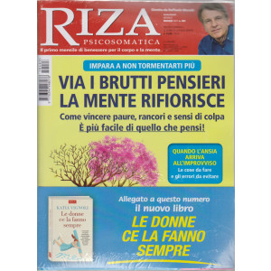 Riza Psicosomatica - Viai brutti pensieri la mente rifiorisce - + Le donne ce la fanno sempre - Katia Vignoli- n. 483 - mensile -maggio  2021- 1 rivista + libro-  2 riviste