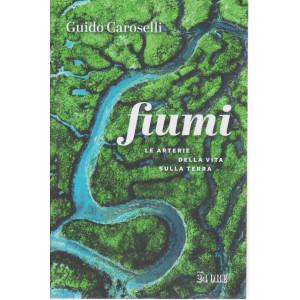 Fiumi - Guido Caroselli - n. 1/2021 - mensile - 232 pagine