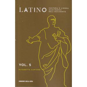 Latino - vol. 5 - Elisabetta Cantone- settimanale - 131 pagine