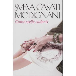 Sveva Casati Modignani -Come stelle cadenti - n. 23 - settimanale - 520 pagine