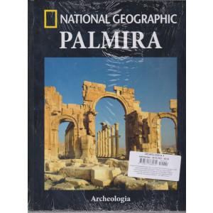 National Geographic - Palmira - Archeologia - n. 4 - settimanale - 9/2/2021 - copertina rigida
