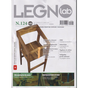 Legno Lab - n. 124 - bimestrale -settembre - ottobre  2021