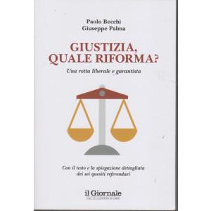 Giustizia, quale riforma? Una rotta liberale  e garantista - Paolo Becchi - Giuseppe Palma - n. 129