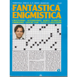 Fantastica Enigmistica - n. 79 - trimestrale - marzo - maggio 2021